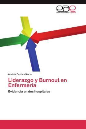 Liderazgo y Burnout en Enfermería - Evidencia en dos hospitales - Pucheu Moris, Andrés