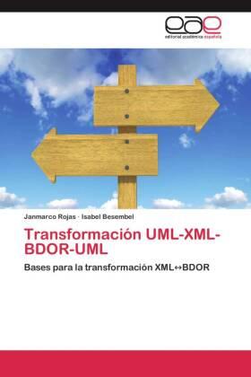 Transformación UML-XML-BDOR-UML - Bases para la transformación XML BDOR - Rojas, Janmarco / Besembel, Isabel