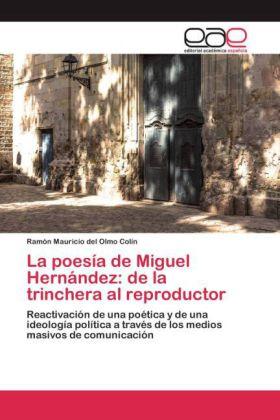 La poesía de Miguel Hernández: de la trinchera al reproductor - Reactivación de una poética y de una ideología política a través de los medios masivos de comunicación