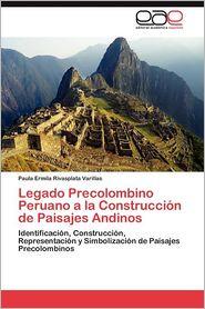 Legado Precolombino Peruano a la Construccion de Paisajes Andinos - Paula Ermila Rivasplata Varillas