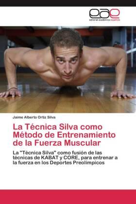La Técnica Silva como Método de Entrenamiento de la Fuerza Muscular - La