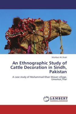 An Ethnographic Study of Cattle Decoration in Sindh, Pakistan: A case study of Muhammad Khan Wasan village, Umerkot,Thar