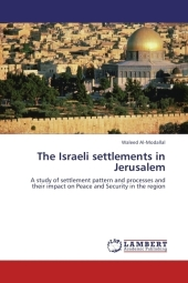 The Israeli settlements in Jerusalem - Waleed Al-Modallal