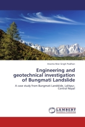 Engineering and geotechnical investigation of Bungmati Landslide - Ananta Man Singh Pradhan
