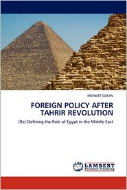 Foreign Policy After Tahrir Revolution - Mehmet Ozkan