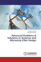 Advanced Problems & Solutions in Antenna and Microstrip Filter Design - Khedher Hmood