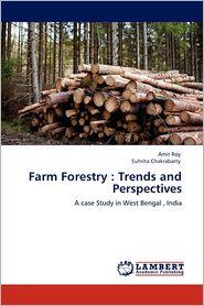 Farm Forestry - Amit Roy, Suhrita Chakrabarty