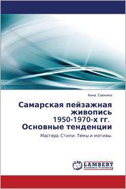 Samarskaya Peyzazhnaya Zhivopis' 1950-1970-Kh Gg. Osnovnye Tendentsii - Savkina Anna