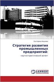 Strategiya Razvitiya Promyshlennykh Predpriyatiy - Avdeeva Ekaterina