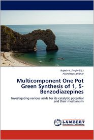Multicomponent One Pot Green Synthesis of 1, 5-Benzodiazepines - Sandhar Akshdeep, Singh Rajesh K. (Editor)