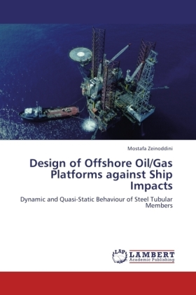 Design of Offshore Oil/Gas Platforms against Ship Impacts - Dynamic and Quasi-Static Behaviour of Steel Tubular Members