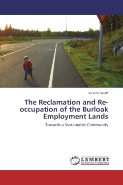 The Reclamation and Re-occupation of the Burloak Employment Lands