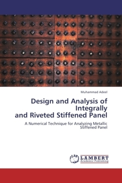 Design and Analysis of Integrally  and Riveted Stiffened Panel