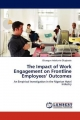 The Impact of Work Engagement on Frontline Employees  Outcomes - Olusegun Adekunle Olugbade