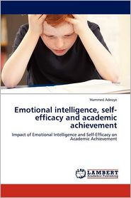 Emotional Intelligence, Self-Efficacy And Academic Achievement