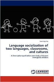 Language Socialization Of Two Languages, Classrooms, And Cultures - Seon-Hye No