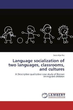 Language socialization of two languages, classrooms, and cultures