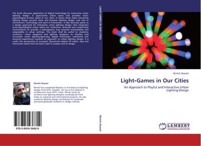 Light-Games in Our Cities - Nirmit Jhaveri