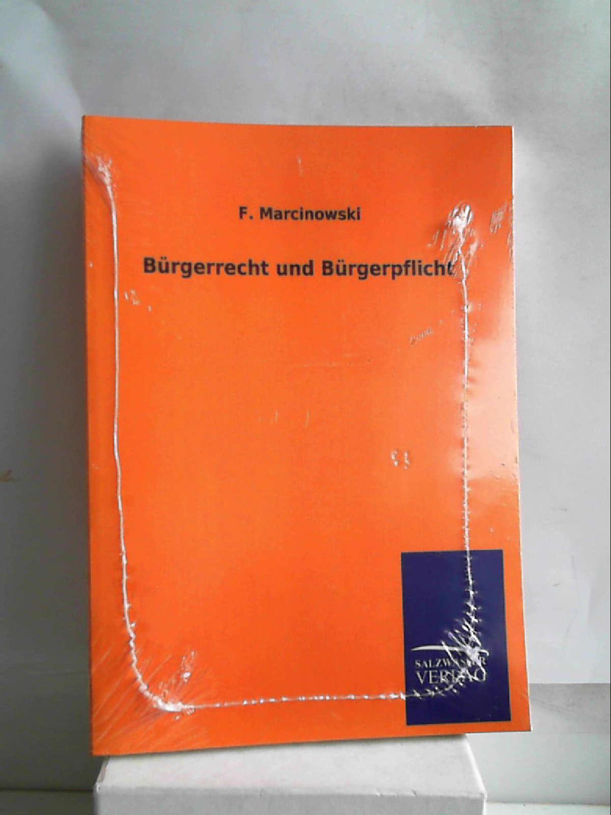 Bürgerrecht und Bürgerpflicht [Paperback] [Aug 15, 2013] Marcinowski, F. - F. Marcinowski