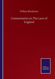 Commentaries on The Laws of England William Blackstone Author