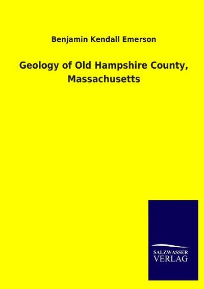 Geology of Old Hampshire County, Massachusetts - Benjamin Kendall Emerson