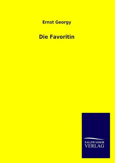 Die Favoritin - Ernst Georgy