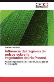 Influencia del Regimen de Pulsos Sobre La Vegetacion del Rio Parana - Casco Sylvina Lorena