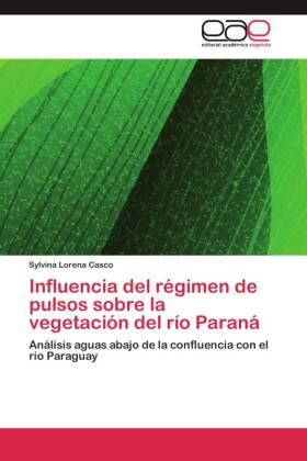Influencia del régimen de pulsos sobre la vegetación del río Paraná - Análisis aguas abajo de la confluencia con el río Paraguay