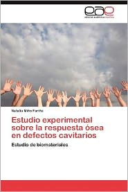 Estudio Experimental Sobre La Respuesta Osea En Defectos Cavitarios - Natalia Mi O. Fari a., Natalia Mino Farina