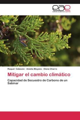 Mitigar el cambio climático - Capacidad de Secuestro de Carbono de un Sabinar