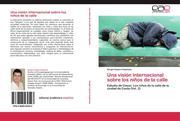 Cepero Espinosa, Sergio: Una visión internacional sobre los niños de la calle