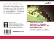 Pinal Gómez, Genoveva;Curiel, Arturo: Indicadores de salud ambiental en materia de calidad del aire