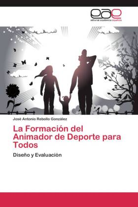 La Formación del Animador de Deporte para Todos - Diseño y Evaluación - Rebollo González, José Antonio