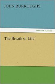 The Breath of Life - John Burroughs