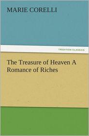 The Treasure of Heaven A Romance of Riches - Marie Corelli