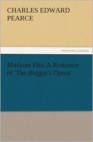 Madame Flirt A Romance of 'The Beggar's Opera'