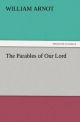 The Parables of Our Lord - William Arnot