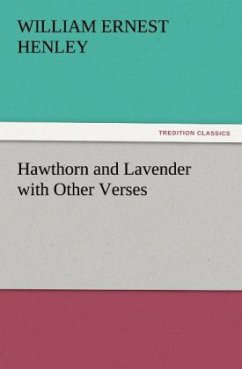 Hawthorn and Lavender with Other Verses - Henley, William Ernest