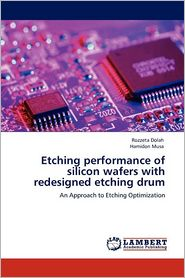 Etching Performance Of Silicon Wafers With Redesigned Etching Drum - Rozzeta Dolah, Hamidon Musa