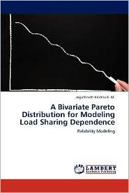 A Bivariate Pareto Distribution For Modeling Load Sharing Dependence - Jagathnath Krishna K. M.