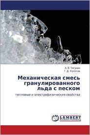 Mekhanicheskaya Smes' Granulirovannogo L'Da S Peskom - Tyagunin a. V., Koposov G. D.