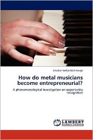 How Do Metal Musicians Become Entrepreneurial?