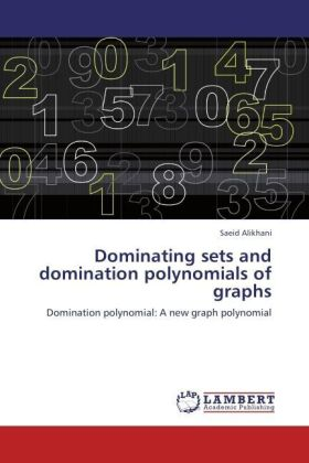 Dominating sets and domination polynomials of graphs - Domination polynomial: A new graph polynomial