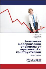 Antologiya Modernizatsii Ekonomik: OT Adaptivnoy K Konstruktivnoy