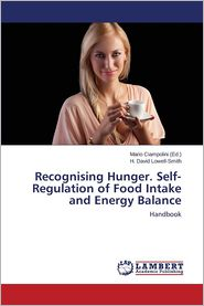 Recognising Hunger. Self-Regulation of Food Intake and Energy Balance