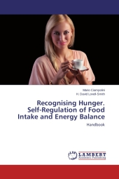 Recognising Hunger. Self-Regulation of Food Intake and Energy Balance - H. David Lowell-Smith
