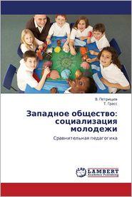 Zapadnoe Obshchestvo: Sotsializatsiya Molodezhi - Petrishchev V., Grass T.