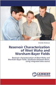 Reservoir Characterization of West Waha and Worsham-Bayer Fields