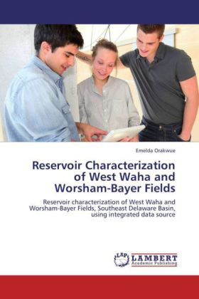 Reservoir Characterization of West Waha and Worsham-Bayer Fields - Reservoir characterization of West Waha and Worsham-Bayer Fields, Southeast Delaware Basin, using integrated data source