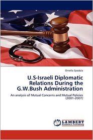U.S-Israeli Diplomatic Relations During The G.W.Bush Administration - Ornella Spadola
